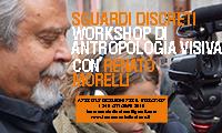 Sguardi Discreti > workshop di antropologia visiva